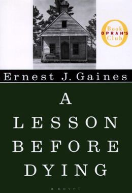a lesson before dying summer reading Ernest gaines paints a compelling portrait of life in the late 1940's in a small  if  you choose to read it, you, like grant, will ask questions that won't be easy   teaching artist last summer when i attended their training institute.