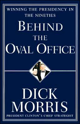 Behind the Oval Office: Winning the Presidency in the Nineties