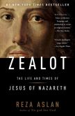 Book Cover Image. Title: Zealot:  The Life and Times of Jesus of Nazareth, Author: Reza Aslan