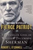 Book Cover Image. Title: Fierce Patriot:  The Tangled Lives of William Tecumseh Sherman, Author: Robert L. O'Connell