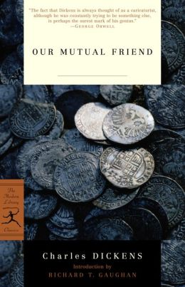 Our Mutual Friend (Modern Library Series)