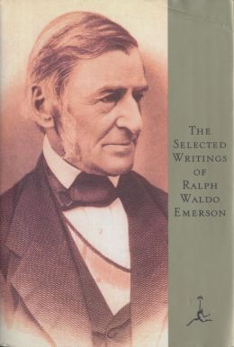 Selected Writings of Ralph Waldo Emerson (Modern Library Series)