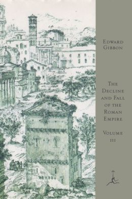 The Decline and Fall of the Roman Empire: Volume III (Modern Library Series)
