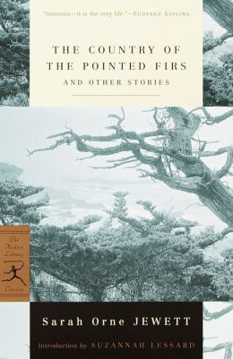 Country of the Pointed Firs and Other Stories (Modern Library Series)