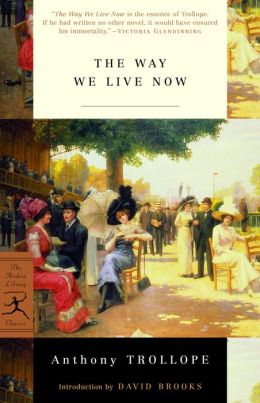 The Way We Live Now (Modern Library Series)