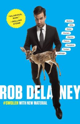 Rob Delaney: Mother. Wife. Sister. Human. Warrior. Falcon. Yardstick. Turban. Cabbage.