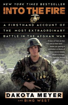 Into the Fire: A Firsthand Account of the Most Extraordinary Battle in the Afghan War