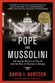 Book Cover Image. Title: The Pope and Mussolini:  The Secret History of Pius XI and the Rise of Fascism in Europe, Author: David I. Kertzer