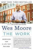 Book Cover Image. Title: The Work:  My Search for a Life That Matters, Author: Wes Moore