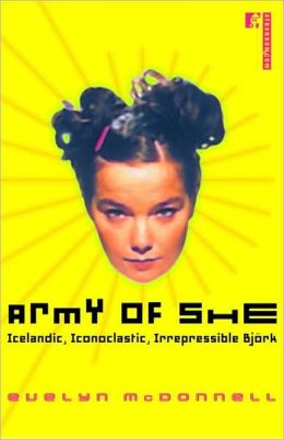 Army of She: Icelandic, Iconoclastic, Irrepressible Bjork