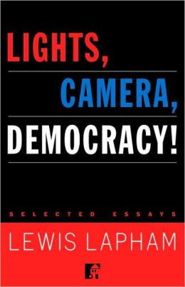 Lights, Camera, Democracy!: Selected Essays