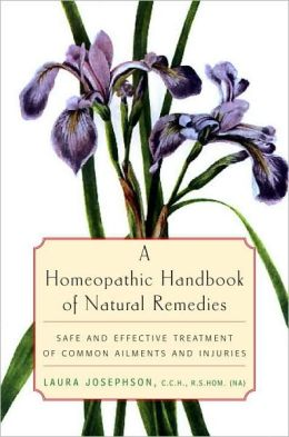 Homeopathic Handbook of Natural Remedies: Safe and Effective Treatment of Common Ailments and Injuries