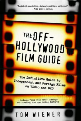 Off-Hollywood Film Guide: The Definitive Guide to Independent and Foreign Films on Video and Dvd