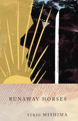 Runaway Horses (Sea of Fertility #2)