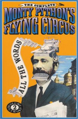 The Complete Monty Python's Flying Circus: All the Words