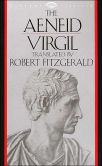 Book Cover Image. Title: The Aeneid (Fitzgerald translation), Author: Virgil