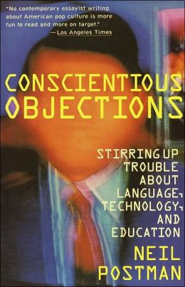 Conscientious Objections: Stirring up Trouble about Language, Technology, and Education
