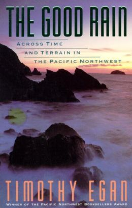 Good Rain: Across Time and Terrain in the Pacific Northwest (Vintage Departures)