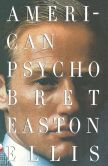 Book Cover Image. Title: American Psycho, Author: Bret Easton Ellis