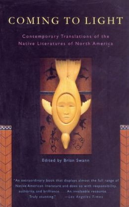 Coming to Light: Contemporary Translations of Native Literature of North America