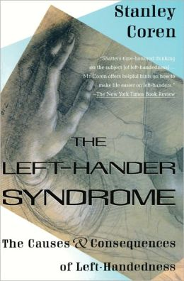 The Left-Hander Syndrome; The Causes and Consequences of Left-Handedness