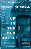 Book Cover Image. Title: Up in the Old Hotel and Other Stories, Author: Joseph Mitchell
