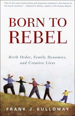 Born to Rebel: Birth Order, Family Dynamics, & Creative Lives
