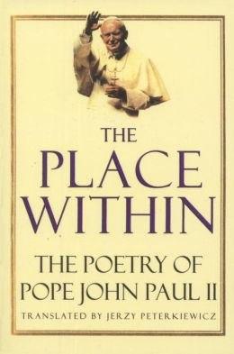 Place Within: The Poetry of Pope John Paul II