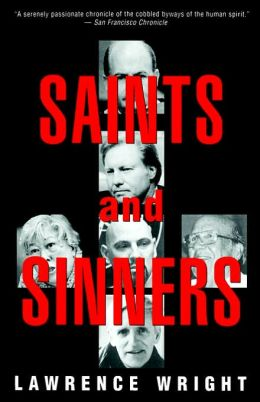 Saints and Sinners; Walker Railey, Jimmy Swaggart, Madalyn Murray O'hair, Anton LaVey, ...