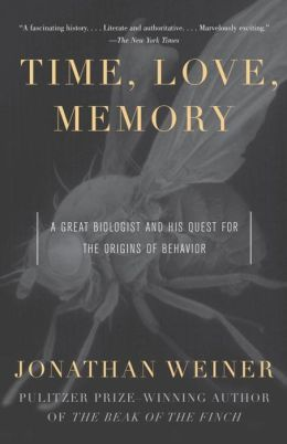 Time, Love, Memory: A Great Biologist and His Quest for the Origins of Behavior