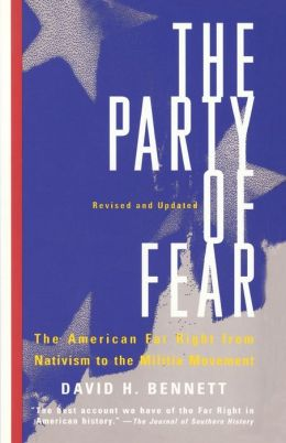 The Party of Fear: From Nativist Movements to the New Right in American History