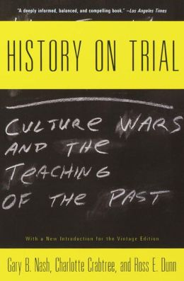 History on Trial: Culture Wars and the Teachings of the Past