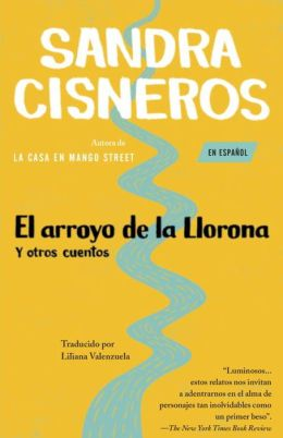 El arroyo de la llorona y otros cuentos (Woman Hollering Creek and Other Stories)