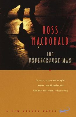The Underground Man (Lew Archer Series #16)