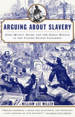 John Quincy Adams - Arguing about Slavery