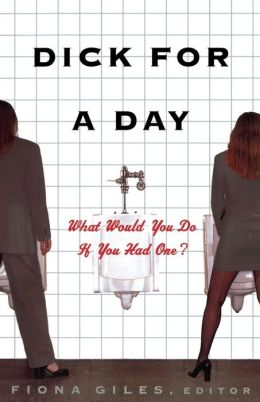 Dick for a Day: What Would You Do If You Had One?