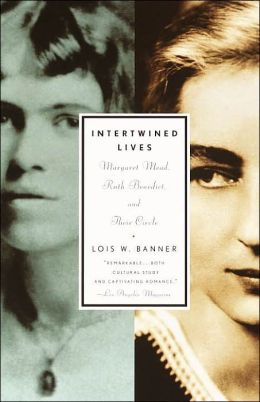 Intertwined Lives: Margaret Mead, Ruth Benedict and Their Circle