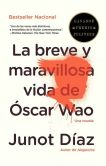 Book Cover Image. Title: La breve y maravillosa vida de Oscar Wao (The Brief Wondrous Life of Oscar Wao), Author: Junot Diaz