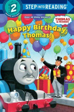 Happy Birthday, Thomas! (Step into Reading Books Series: A Step 2 Book)