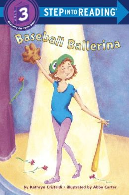 Baseball Ballerina (Step into Reading Book Series: A Step 3 Book)