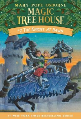 The Knight at Dawn (Magic Tree House Series #2)