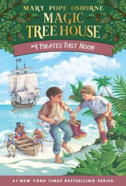 Pirates Past Noon (Magic Tree House Series #4)