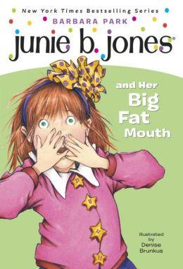 Junie B. Jones and Her Big Fat Mouth (Junie B. Jones Series #3)