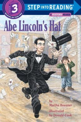 Abe Lincoln's Hat (Step into Reading Book Series: A Step 3 Book)