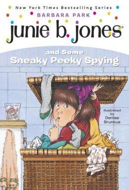 Junie B. Jones and Some Sneaky Peeky Spying (Junie B. Jones Series #4)