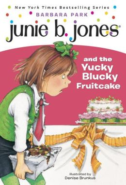 Junie B. Jones and the Yucky Blucky Fruitcake (Junie B. Jones Series #5)