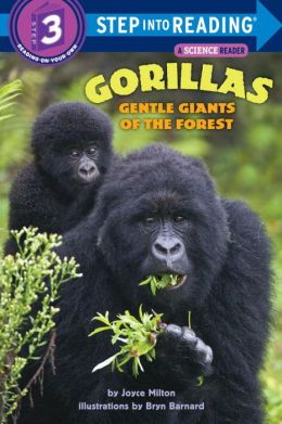 Gorillas: Gentle Giants of the Forest (Step into Reading Book Series: A Step 3 Book)