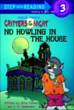 No Howling in the House: Mercer Mayer's Critters of the Night (Step into Reading Books Series: A Step 3 Book)
