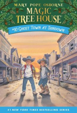 Ghost Town at Sundown (Magic Tree House Series #10)