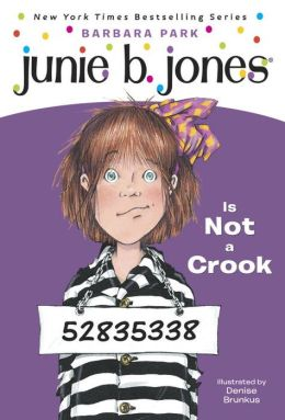 Junie B. Jones Is Not a Crook (Junie B. Jones Series #9)